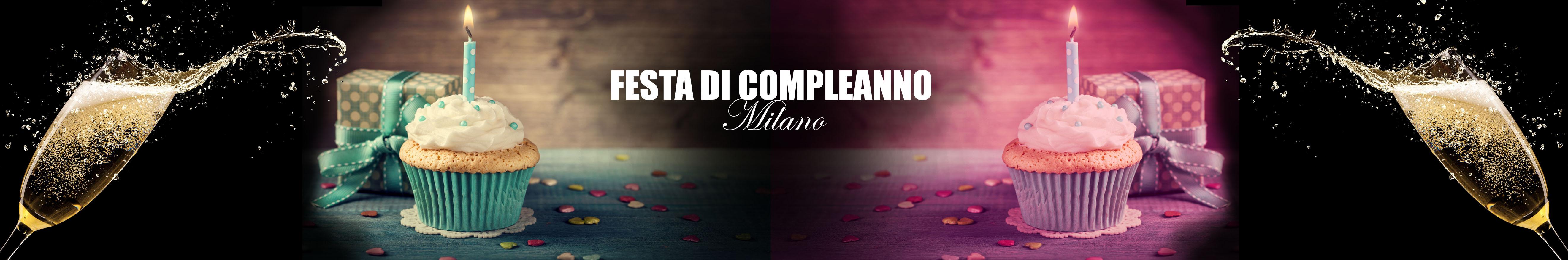 Festa Compleanno Milano